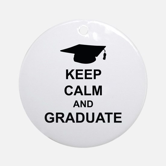 Keep Calm and Graduate Ornament (Round)