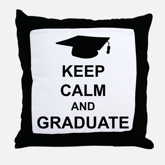 Keep Calm and Graduate Throw Pillow
