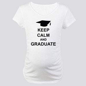 Keep Calm and Graduate Maternity T-Shirt