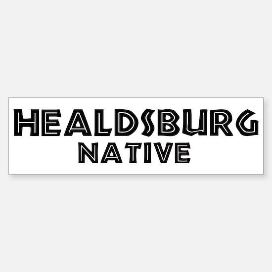 Healdsburg Native Bumper Bumper Bumper Sticker