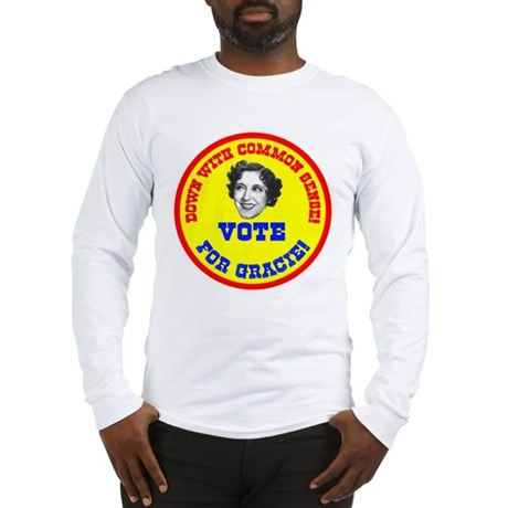 Vote for Gracie! Long Sleeve T-Shirt