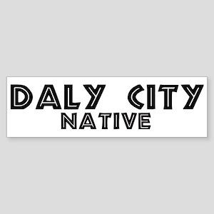 Daly City Native Bumper Sticker