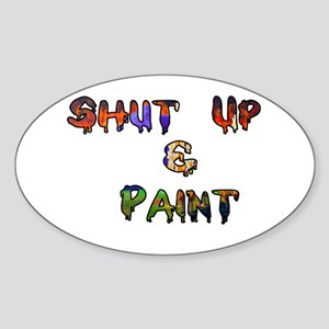 Shut Up & Paint Sticker (Oval)