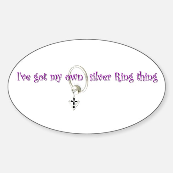 my own silver ring thing Oval Decal