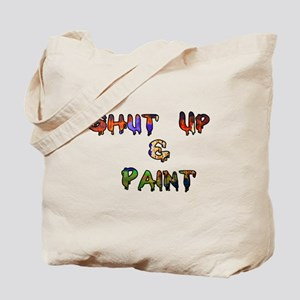 Shut Up & Paint Tote Bag