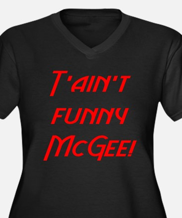 T'ain't funny McGee! Women's Plus Size V-Neck Dark