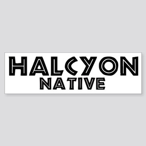 Halcyon Native Bumper Sticker