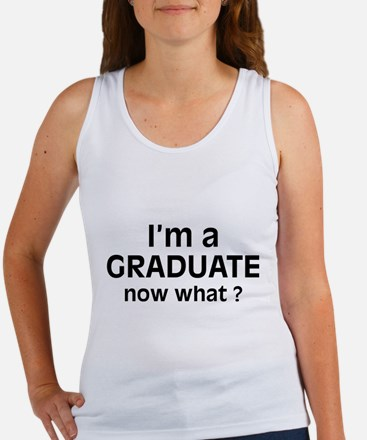 I'm a Graduate. Now What ? Women's Tank Top