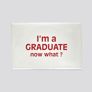 I'm a Graduate. Now What ? Rectangle Magnet