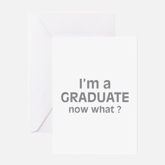 I'm a Graduate. Now What ? Greeting Card