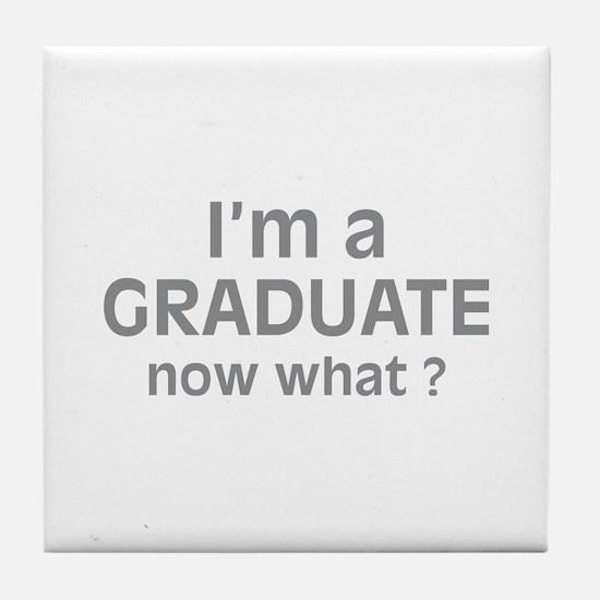 I'm a Graduate. Now What ? Tile Coaster