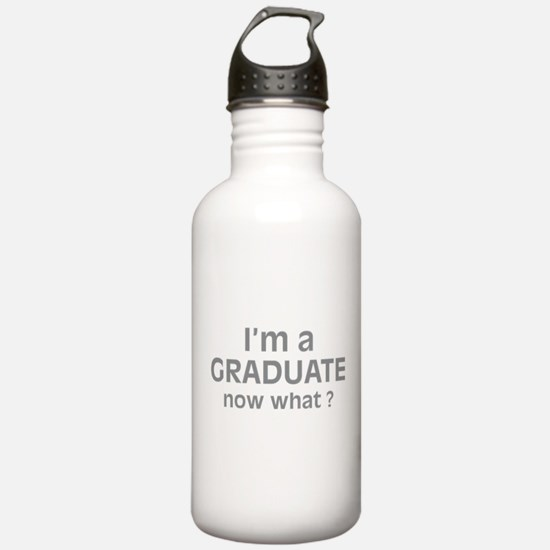 I'm a Graduate. Now What ? Water Bottle