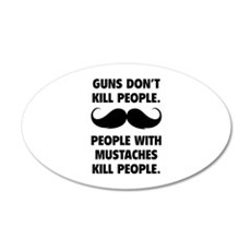 Guns don't kill people 22x14 Oval Wall Peel
