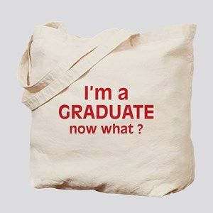 I'm a Graduate. Now What ? Tote Bag