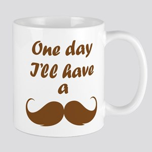 One Day I'll Have A Mustache Mug