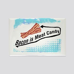 Bacon is Meat Candy 2 Rectangle Magnet