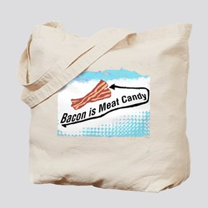 Bacon is Meat Candy 2 Tote Bag