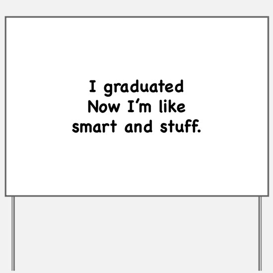 I Graduated Yard Sign