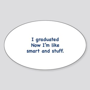 I Graduated Sticker (Oval)