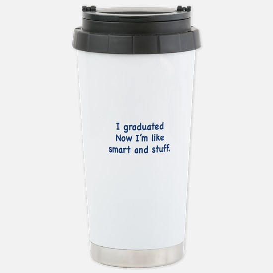 I Graduated Stainless Steel Travel Mug