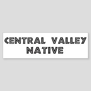 Central Valley Native Bumper Sticker