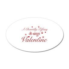 A Chantilly Tiffany is my valentine 22x14 Oval Wal