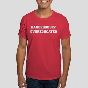 Dangerously Overeducated Dark T-Shirt