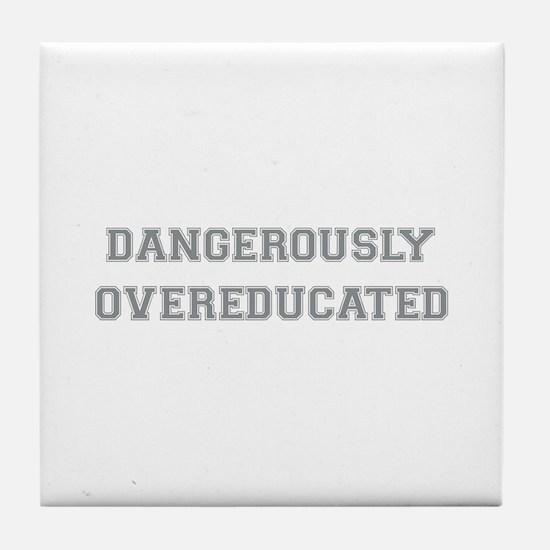 Dangerously Overeducated Tile Coaster