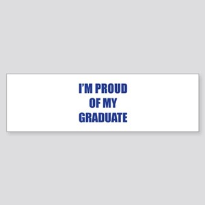 I'm proud of my graduate Sticker (Bumper)