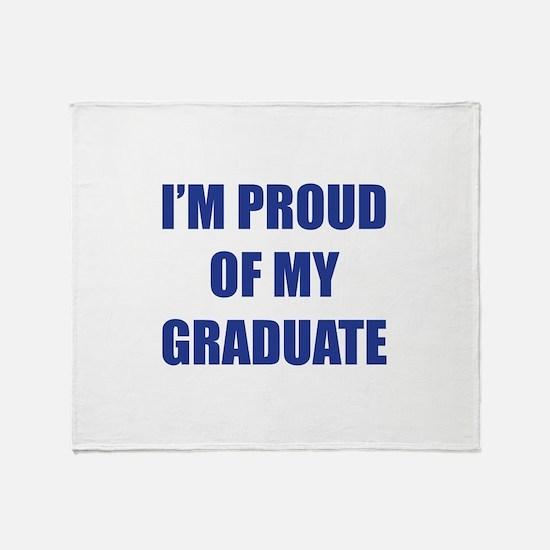 I'm proud of my graduate Throw Blanket
