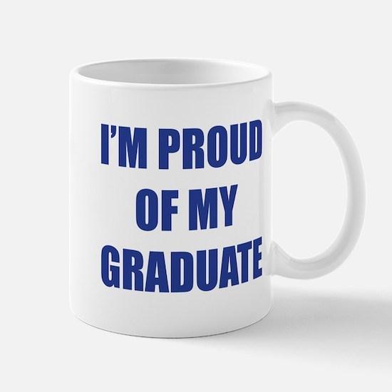 I'm proud of my graduate Mug