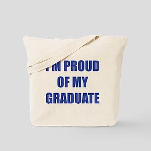 I'm proud of my graduate Tote Bag
