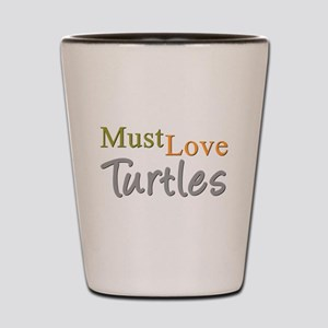 MUST LOVE Turtles Shot Glass