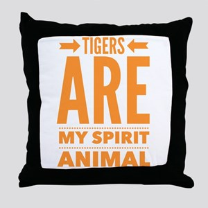 Tigers are my Spirit Animal Throw Pillow