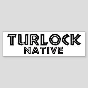 Turlock Native Bumper Sticker