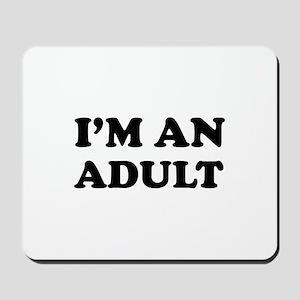 I'm an Adult Mousepad