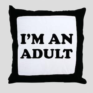 I'm an Adult Throw Pillow
