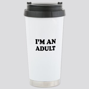 I'm an Adult Stainless Steel Travel Mug