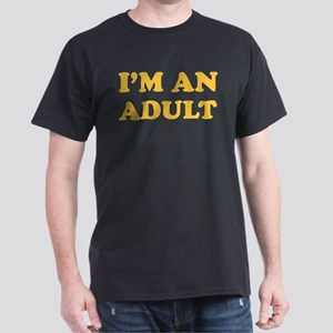 I'm an Adult Dark T-Shirt
