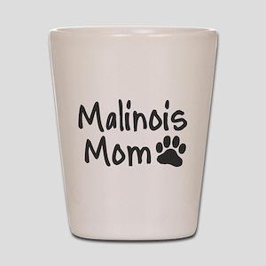 Malinois MOM Shot Glass