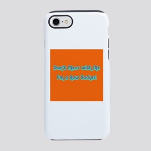 Funny Don't Mess with Me I iPhone 7 Tough Case