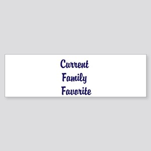 Current Family Favorite Funny Sticker (Bumper)