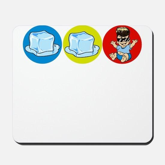 Ice Ice baby Mousepad