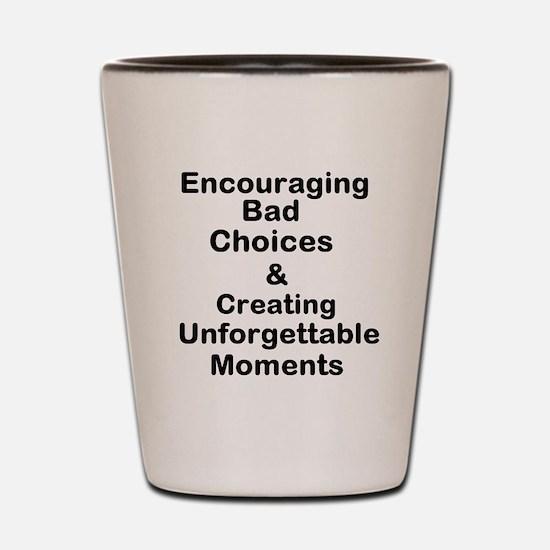 Encouraging Bad Choices & Creating Unforgettab