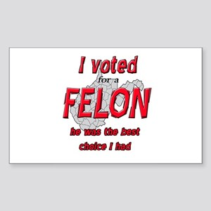 Voted for a FELON Sticker (Rectangle)