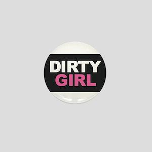 Dirty Girl Mini Button