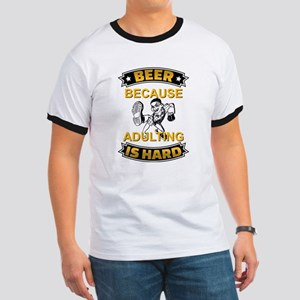 Beer Because Adulting Is Hard T-Shirt