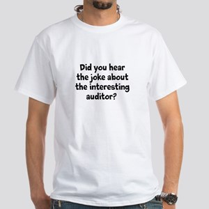 Auditor Tee - Funny Auditor Joke White T-Shirt