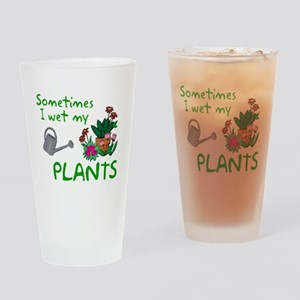 I Wet My Plants Drinking Glass