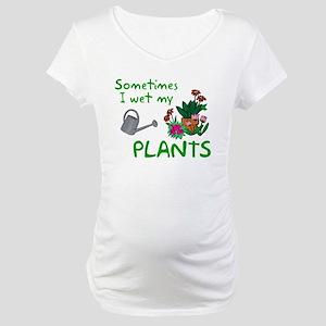 I Wet My Plants Maternity T-Shirt